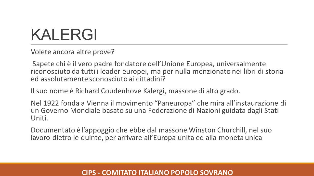 KALERGI Volete ancora altre prove? Sapete chi è il vero padre fondatore dell'Unione Europea, universalmente riconosciuto da tutti i leader europei, ma