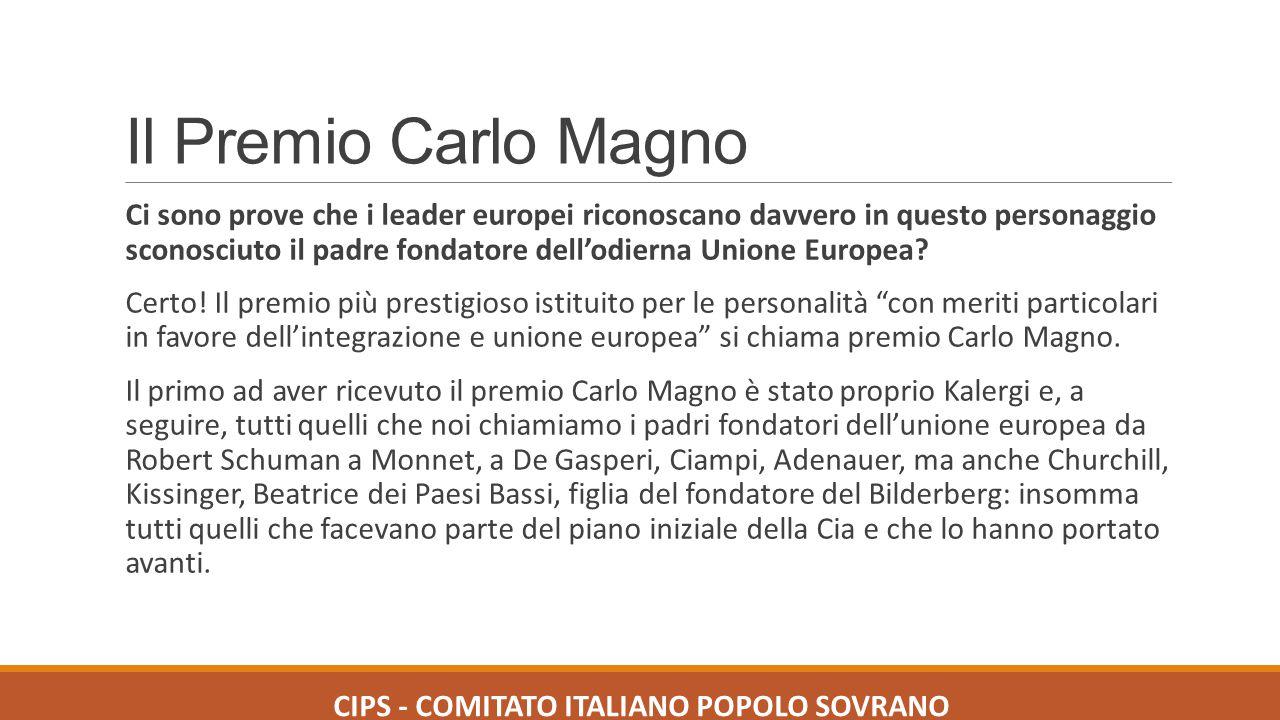 Il Premio Carlo Magno Ci sono prove che i leader europei riconoscano davvero in questo personaggio sconosciuto il padre fondatore dell'odierna Unione