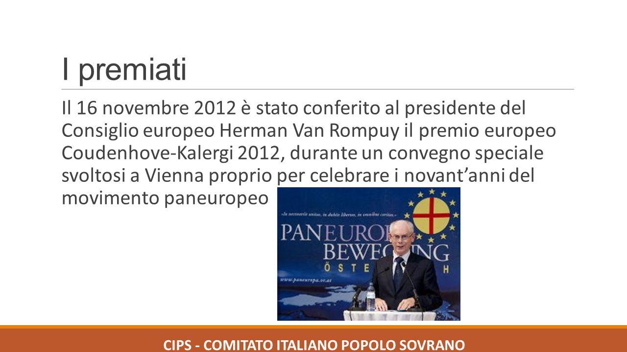 I premiati Il 16 novembre 2012 è stato conferito al presidente del Consiglio europeo Herman Van Rompuy il premio europeo Coudenhove-Kalergi 2012, dura