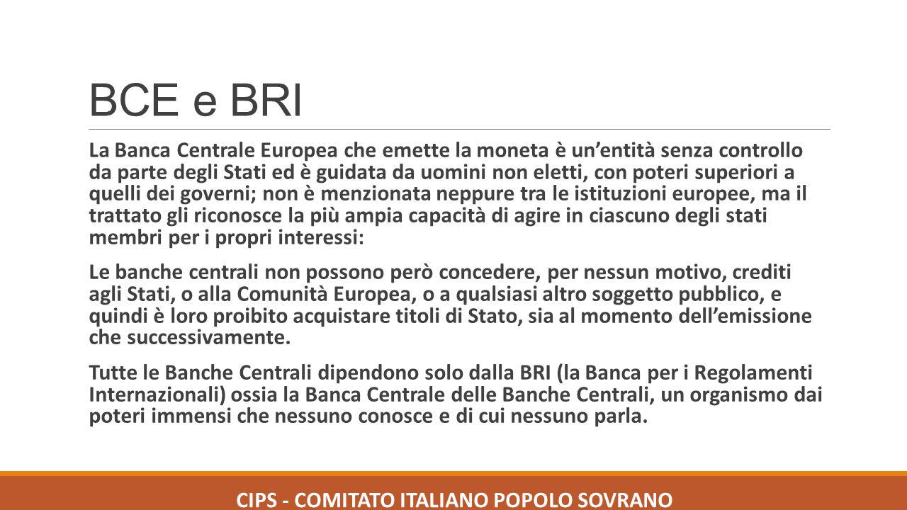 BCE e BRI La Banca Centrale Europea che emette la moneta è un'entità senza controllo da parte degli Stati ed è guidata da uomini non eletti, con poter