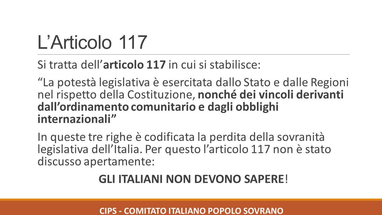 """L'Articolo 117 Si tratta dell'articolo 117 in cui si stabilisce: """"La potestà legislativa è esercitata dallo Stato e dalle Regioni nel rispetto della C"""