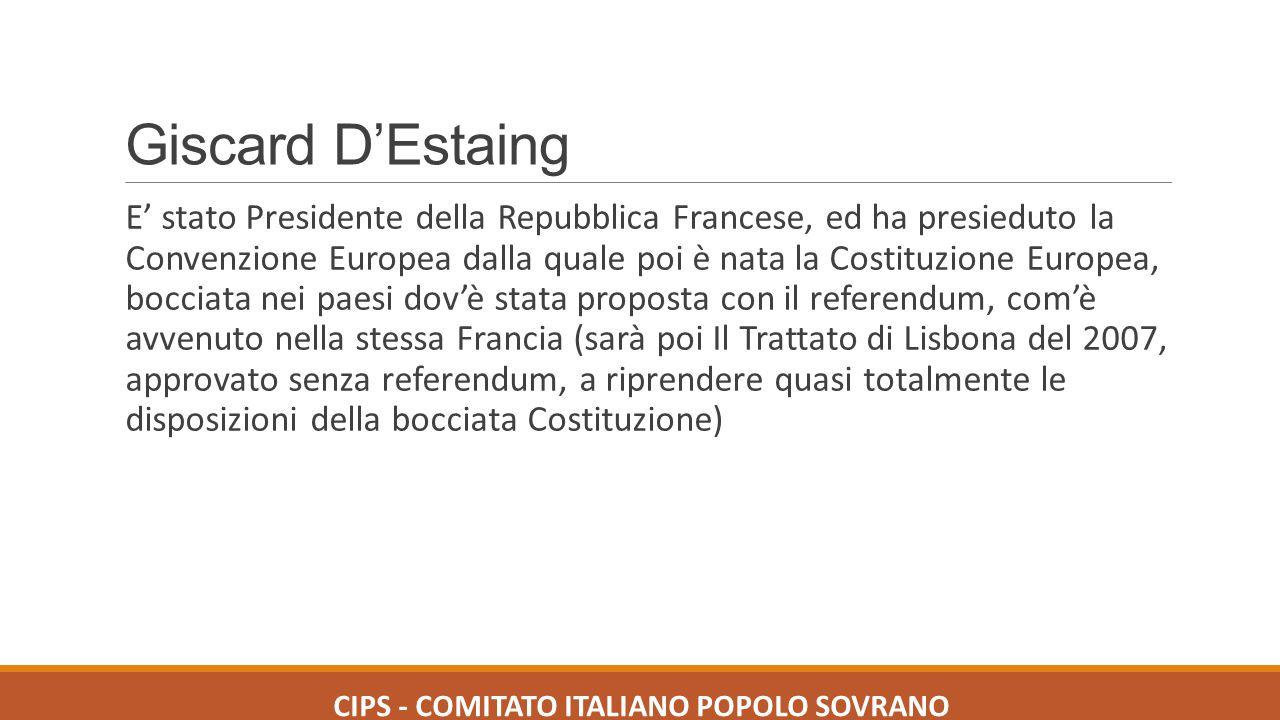 Giscard D'Estaing E' stato Presidente della Repubblica Francese, ed ha presieduto la Convenzione Europea dalla quale poi è nata la Costituzione Europe