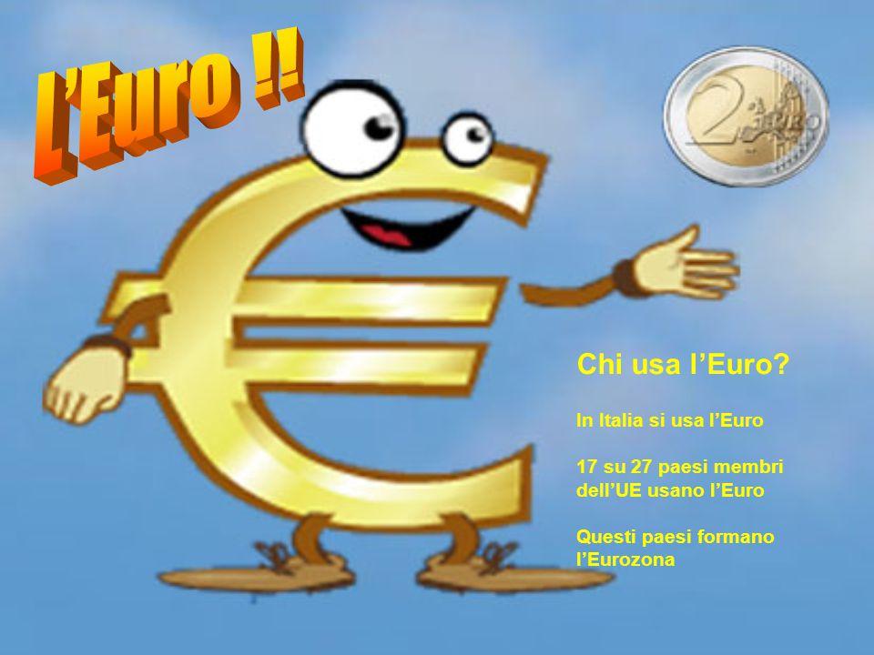 Chi usa l'Euro? In Italia si usa l'Euro 17 su 27 paesi membri dell'UE usano l'Euro Questi paesi formano l'Eurozona