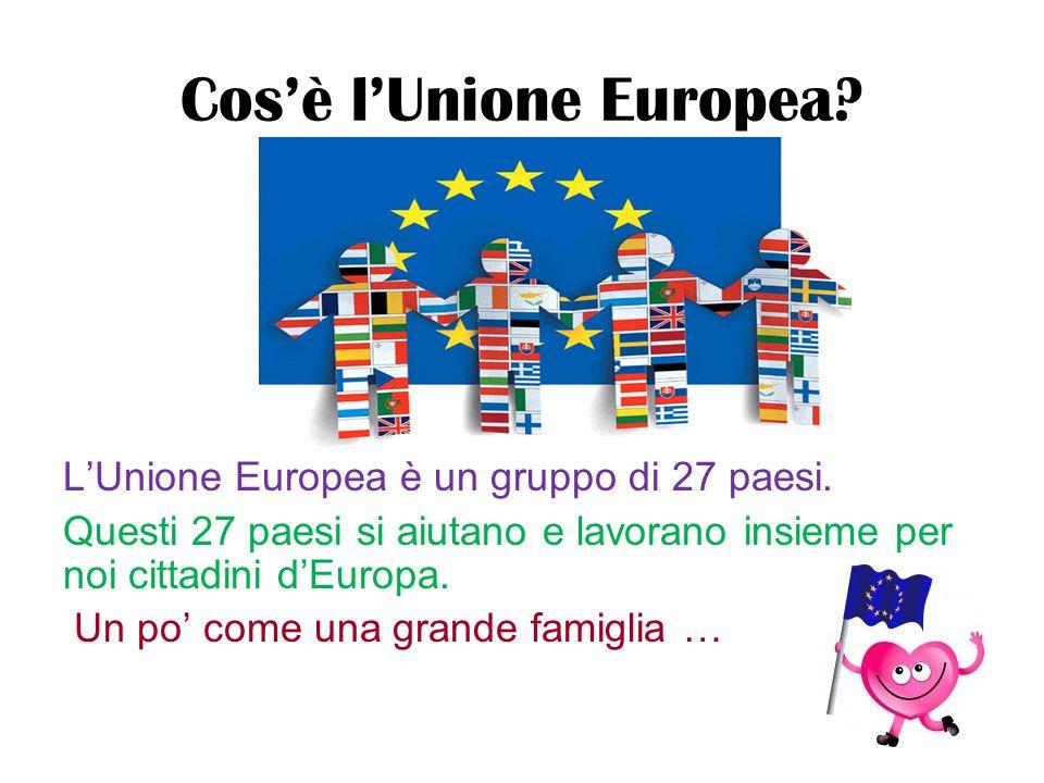 Cos'è l'Unione Europea? L'Unione Europea è un gruppo di 27 paesi. Questi 27 paesi si aiutano e lavorano insieme per noi cittadini d'Europa. Un po' com
