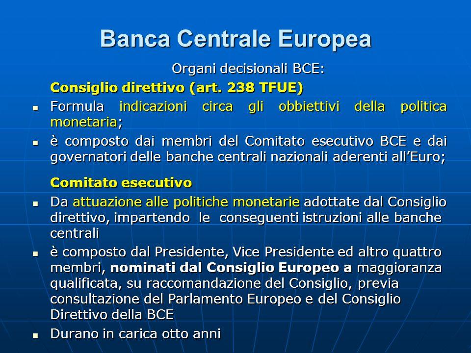 Banca Centrale Europea Organi decisionali BCE: Consiglio direttivo (art.