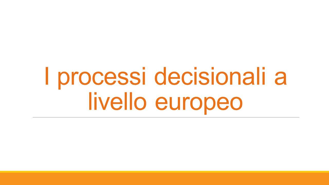 I processi decisionali a livello europeo