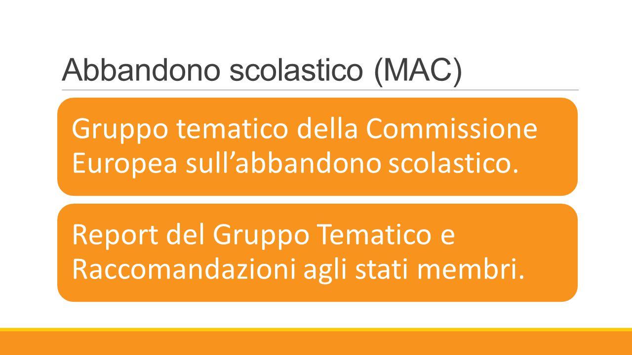 Abbandono scolastico (MAC) Gruppo tematico della Commissione Europea sull'abbandono scolastico. Report del Gruppo Tematico e Raccomandazioni agli stat