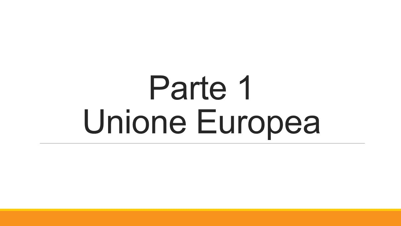 Parte 1 Unione Europea