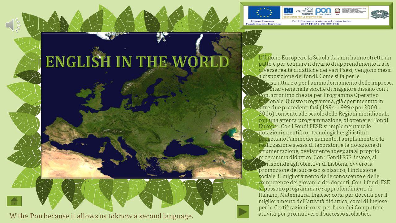 L'Unione Europea e la Scuola da anni hanno stretto un patto e per colmare il divario di apprendimento fra le diverse realtà didattiche dei vari Paesi, vengono messi a disposizione dei fondi.