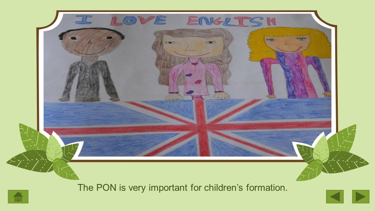 The PON is very important for children's formation.