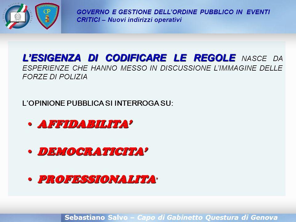 Sebastiano Salvo – Capo di Gabinetto Questura di Genova GOVERNO E GESTIONE DELL'ORDINE PUBBLICO IN EVENTI CRITICI – Nuovi indirizzi operativi L'ESIGEN