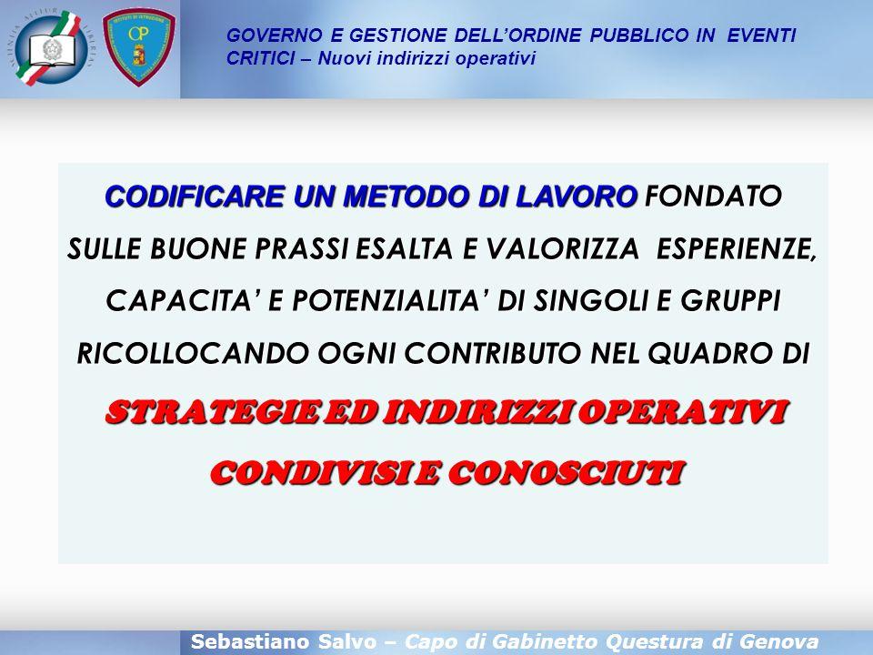 Sebastiano Salvo – Capo di Gabinetto Questura di Genova GOVERNO E GESTIONE DELL'ORDINE PUBBLICO IN EVENTI CRITICI – Nuovi indirizzi operativi CODIFICA