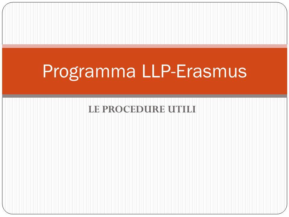 LE PROCEDURE UTILI Programma LLP-Erasmus