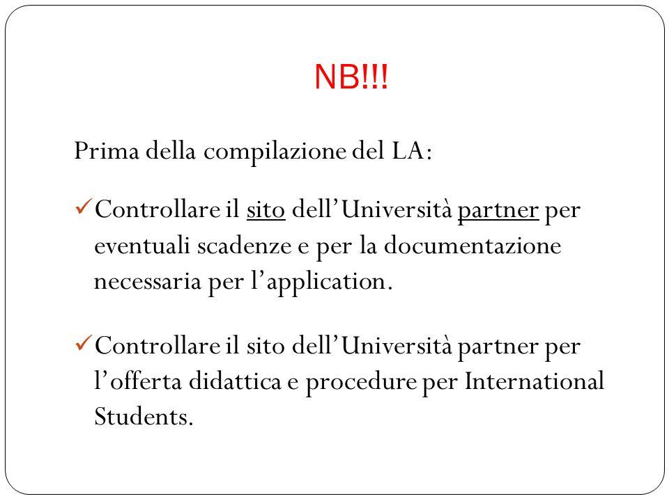 NB!!! Prima della compilazione del LA: Controllare il sito dell'Università partner per eventuali scadenze e per la documentazione necessaria per l'app
