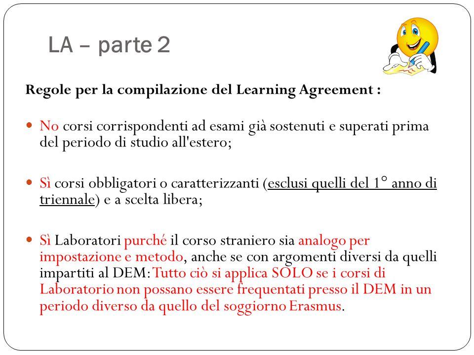 LA – parte 2 Regole per la compilazione del Learning Agreement : No corsi corrispondenti ad esami già sostenuti e superati prima del periodo di studio