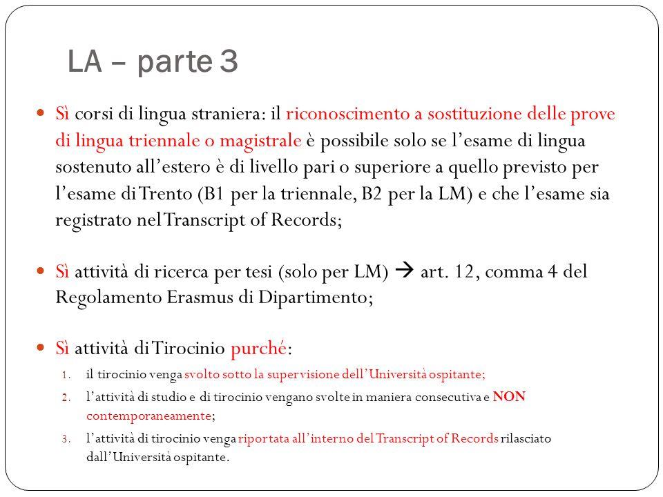 LA – parte 3 Sì corsi di lingua straniera: il riconoscimento a sostituzione delle prove di lingua triennale o magistrale è possibile solo se l'esame d