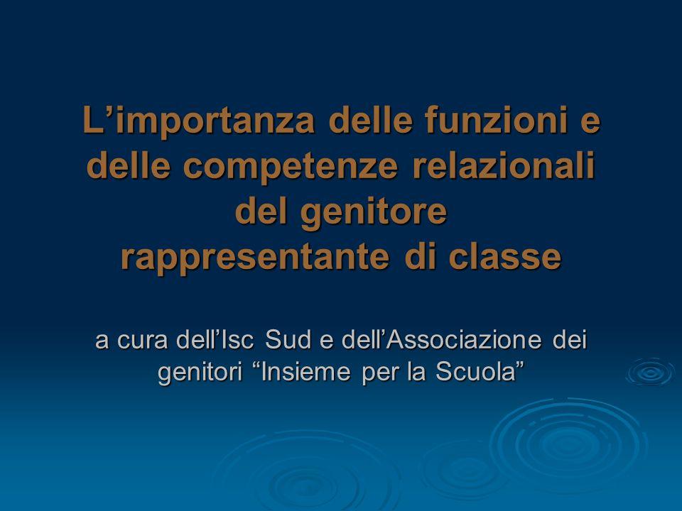 L'importanza delle funzioni e delle competenze relazionali del genitore rappresentante di classe a cura dell'Isc Sud e dell'Associazione dei genitori