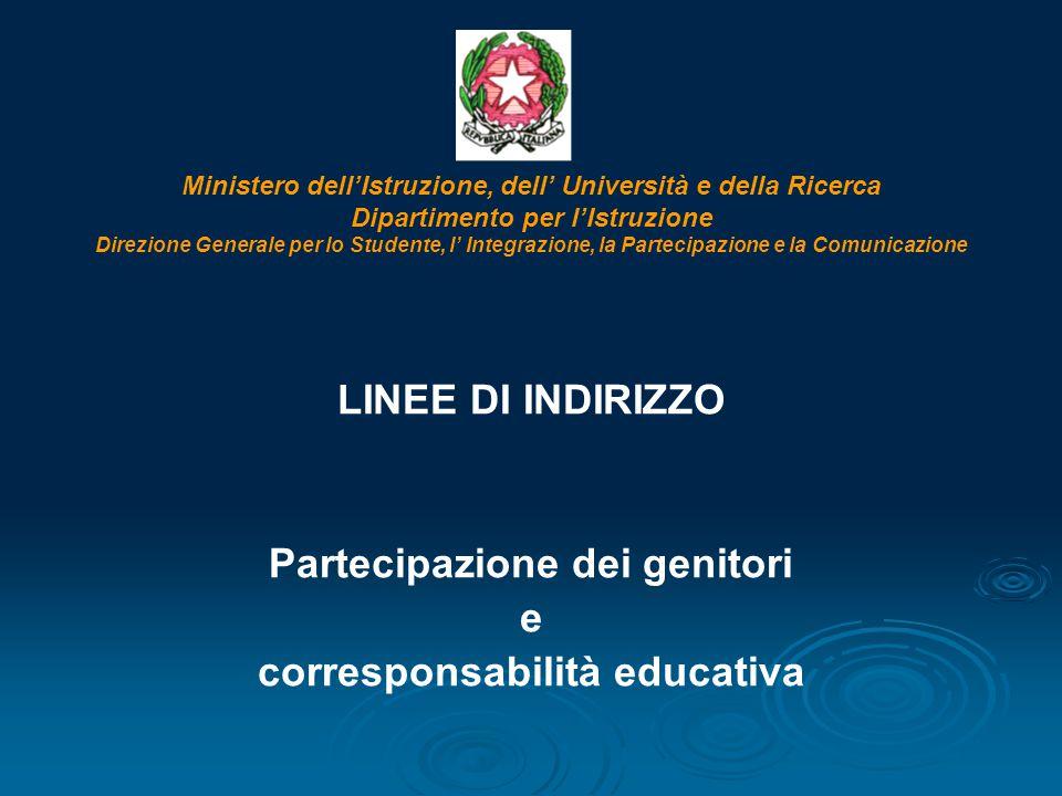 Ministero dell'Istruzione, dell' Università e della Ricerca Dipartimento per l'Istruzione Direzione Generale per lo Studente, l' Integrazione, la Part