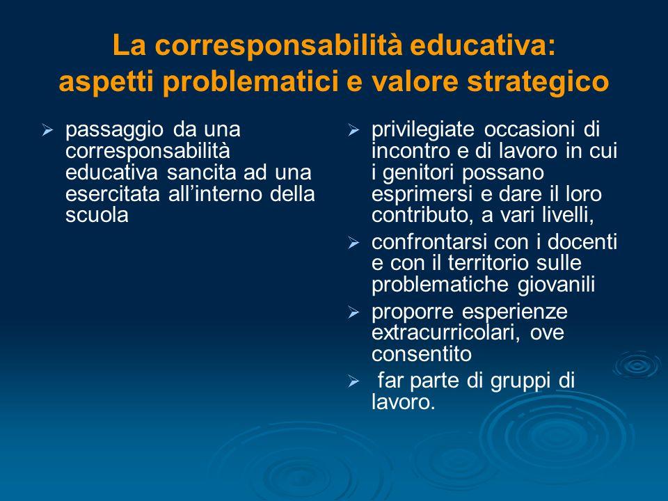 La corresponsabilità educativa: aspetti problematici e valore strategico   passaggio da una corresponsabilità educativa sancita ad una esercitata al