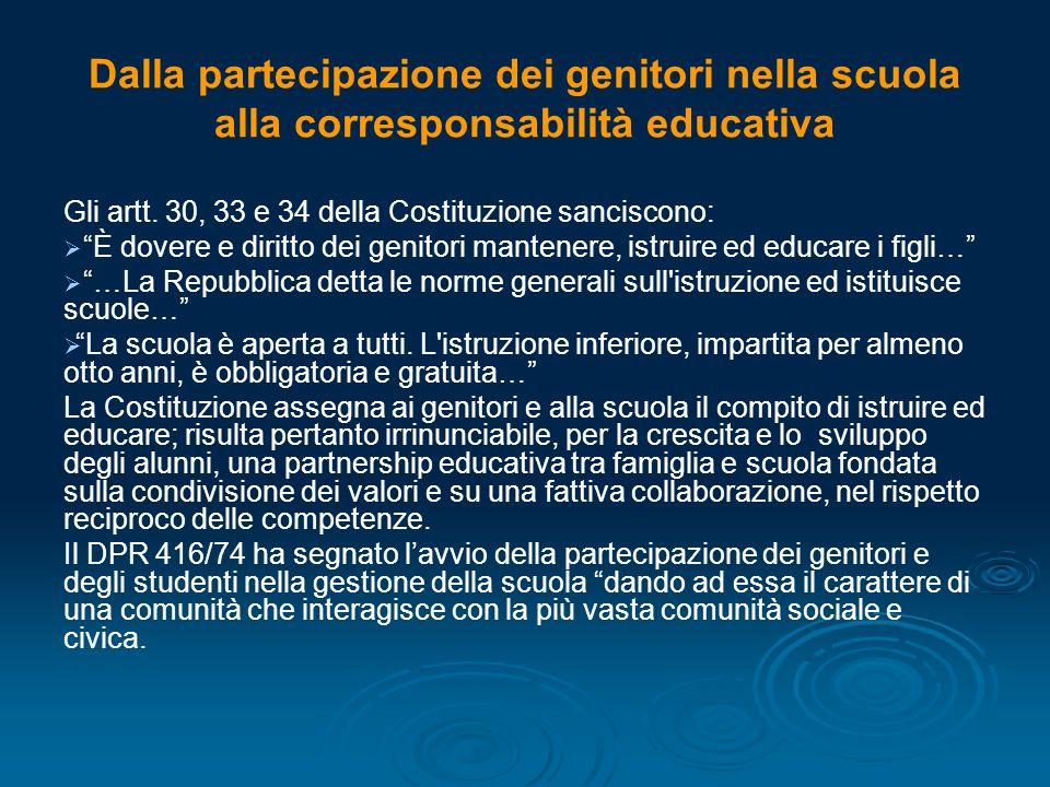 """Dalla partecipazione dei genitori nella scuola alla corresponsabilità educativa Gli artt. 30, 33 e 34 della Costituzione sanciscono:   """"È dovere e d"""