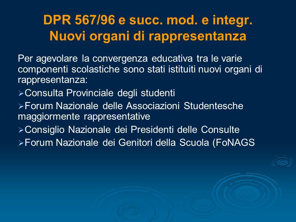 DPR 567/96 e succ. mod. e integr. Nuovi organi di rappresentanza Per agevolare la convergenza educativa tra le varie componenti scolastiche sono stati