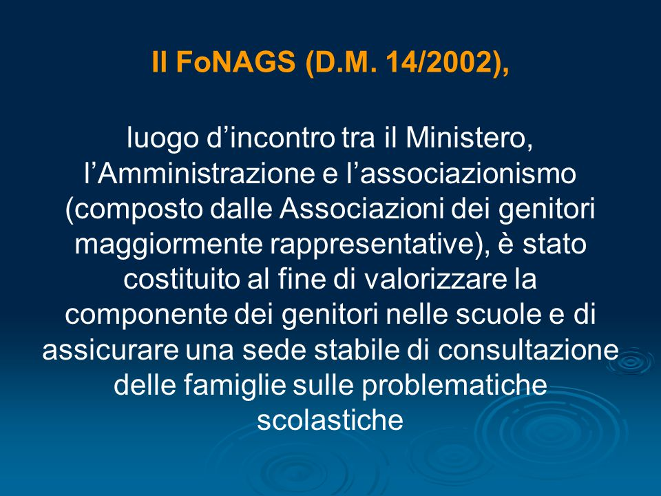 Il FoNAGS (D.M. 14/2002), luogo d'incontro tra il Ministero, l'Amministrazione e l'associazionismo (composto dalle Associazioni dei genitori maggiorme