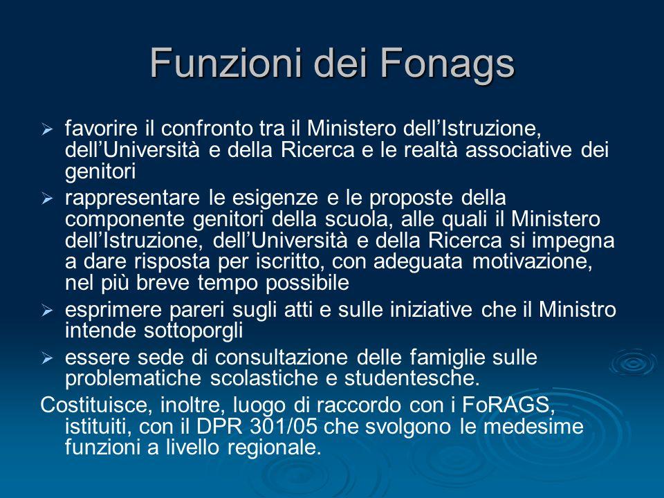 Funzioni dei Fonags   favorire il confronto tra il Ministero dell'Istruzione, dell'Università e della Ricerca e le realtà associative dei genitori 
