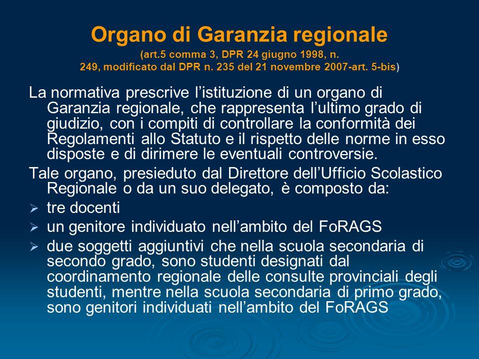 Organo di Garanzia regionale (art.5 comma 3, DPR 24 giugno 1998, n. 249, modificato dal DPR n. 235 del 21 novembre 2007-art. 5-bis) La normativa presc
