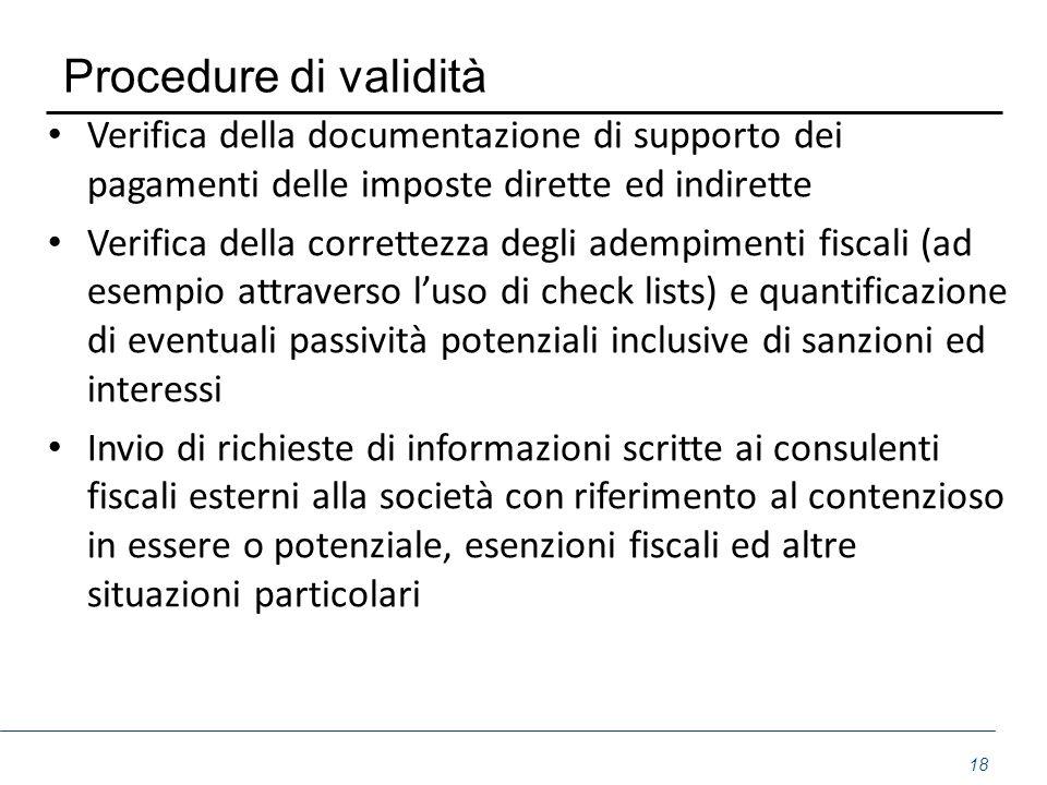 Procedure di validità Verifica della documentazione di supporto dei pagamenti delle imposte dirette ed indirette Verifica della correttezza degli adem