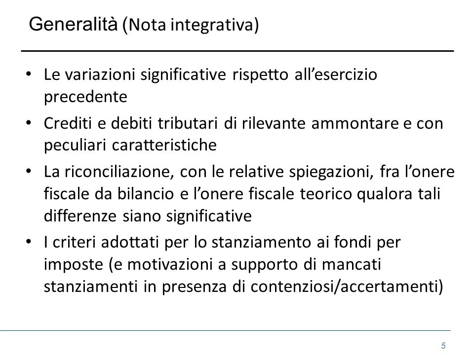 Generalità ( Nota integrativa) Le variazioni significative rispetto all'esercizio precedente Crediti e debiti tributari di rilevante ammontare e con p