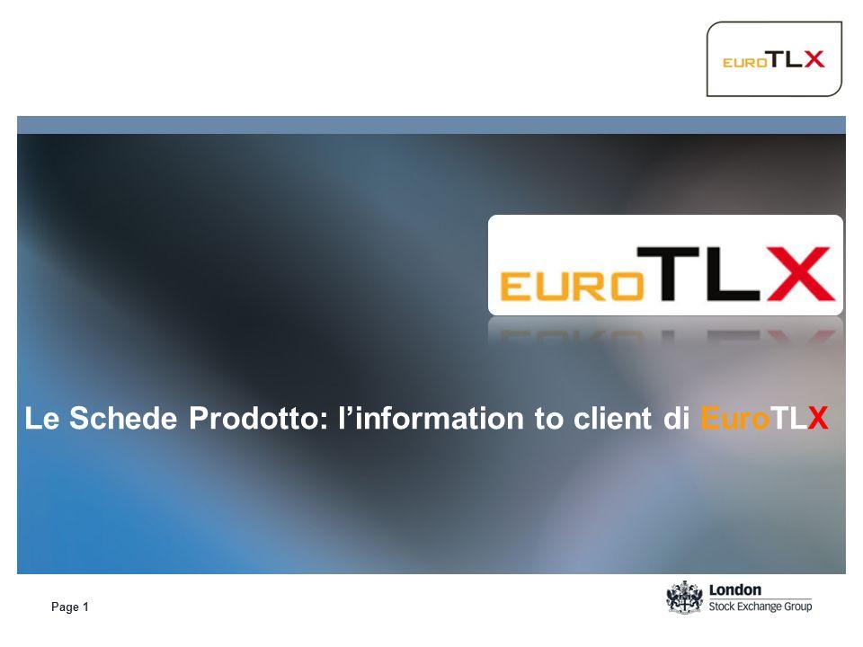 Page 1 Le Schede Prodotto: l'information to client di EuroTLX