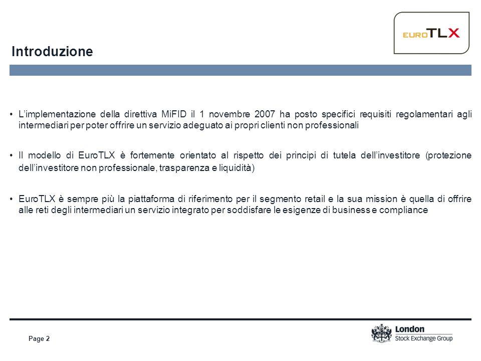 Introduzione Page 2 L'implementazione della direttiva MiFID il 1 novembre 2007 ha posto specifici requisiti regolamentari agli intermediari per poter