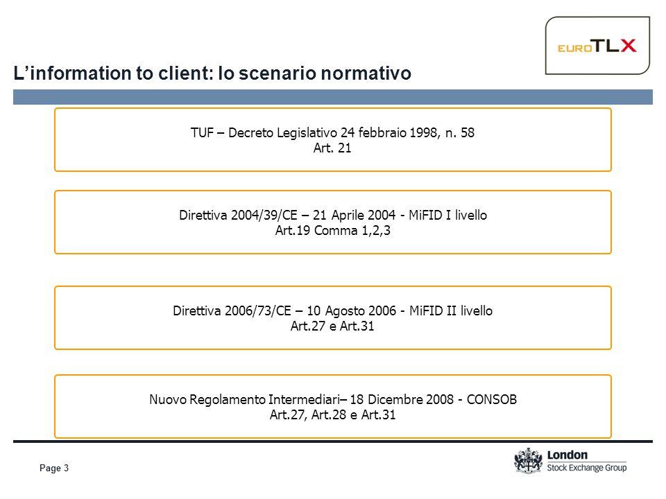 Page 3 L'information to client: lo scenario normativo TUF – Decreto Legislativo 24 febbraio 1998, n. 58 Art. 21 Direttiva 2004/39/CE – 21 Aprile 2004