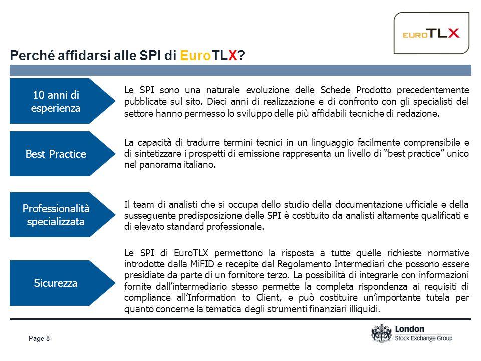 Page 8 Perché affidarsi alle SPI di EuroTLX? Le SPI sono una naturale evoluzione delle Schede Prodotto precedentemente pubblicate sul sito. Dieci anni