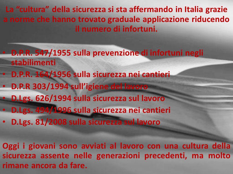 """La """"cultura"""" della sicurezza si sta affermando in Italia grazie a norme che hanno trovato graduale applicazione riducendo il numero di infortuni. D.P."""