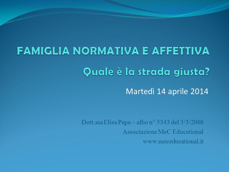 Martedì 14 aprile 2014 Dott.ssa Elisa Papa – albo n° 5343 del 3/3/2008 Associazione MeC Educational www.meceducational.it