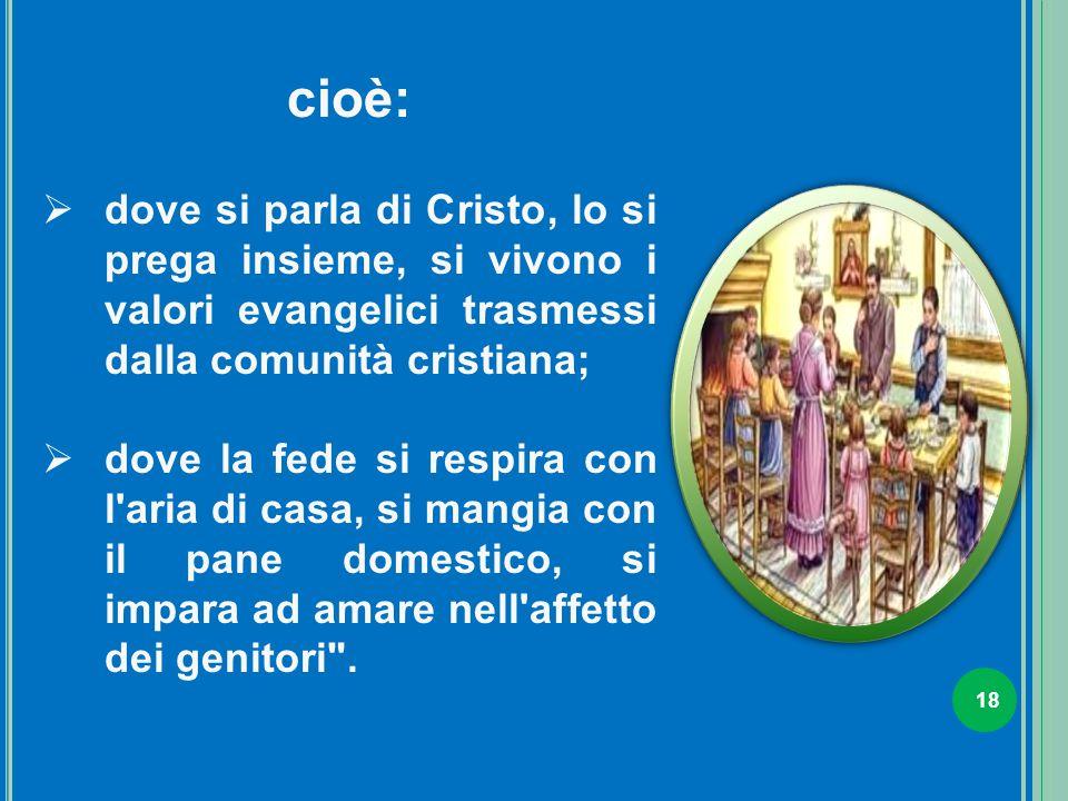 18 Comunicazione dei diritti e della cittadinanza attiva - 2009-2010 cioè:  dove si parla di Cristo, lo si prega insieme, si vivono i valori evangeli