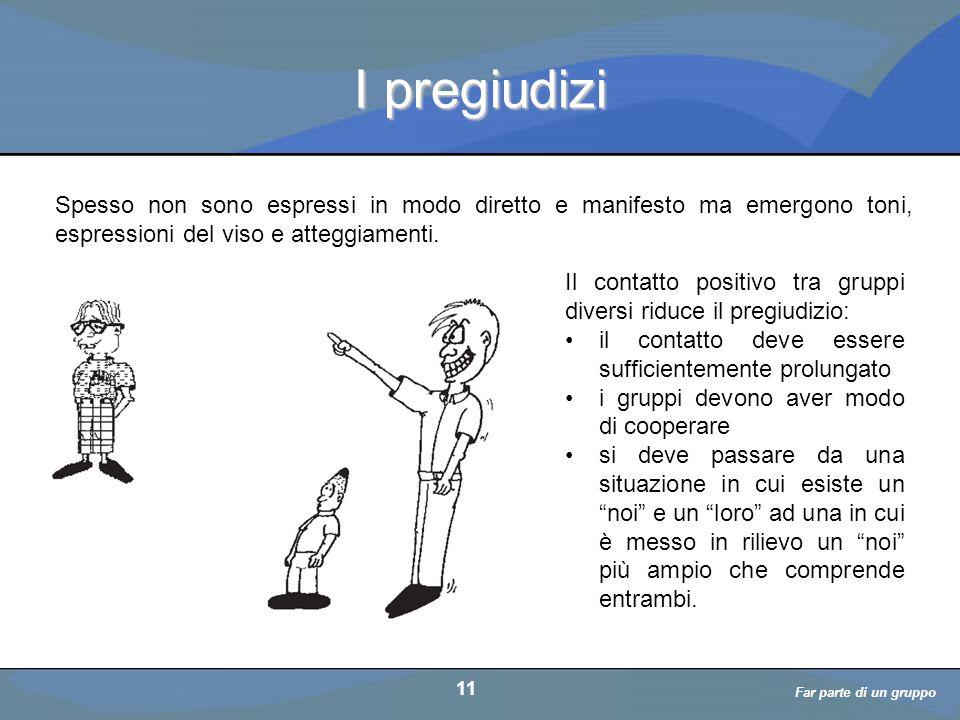 a cura di D. Bellè Laboratorio e-Learning (LabeL) Università di Udine 11 I pregiudizi Spesso non sono espressi in modo diretto e manifesto ma emergono