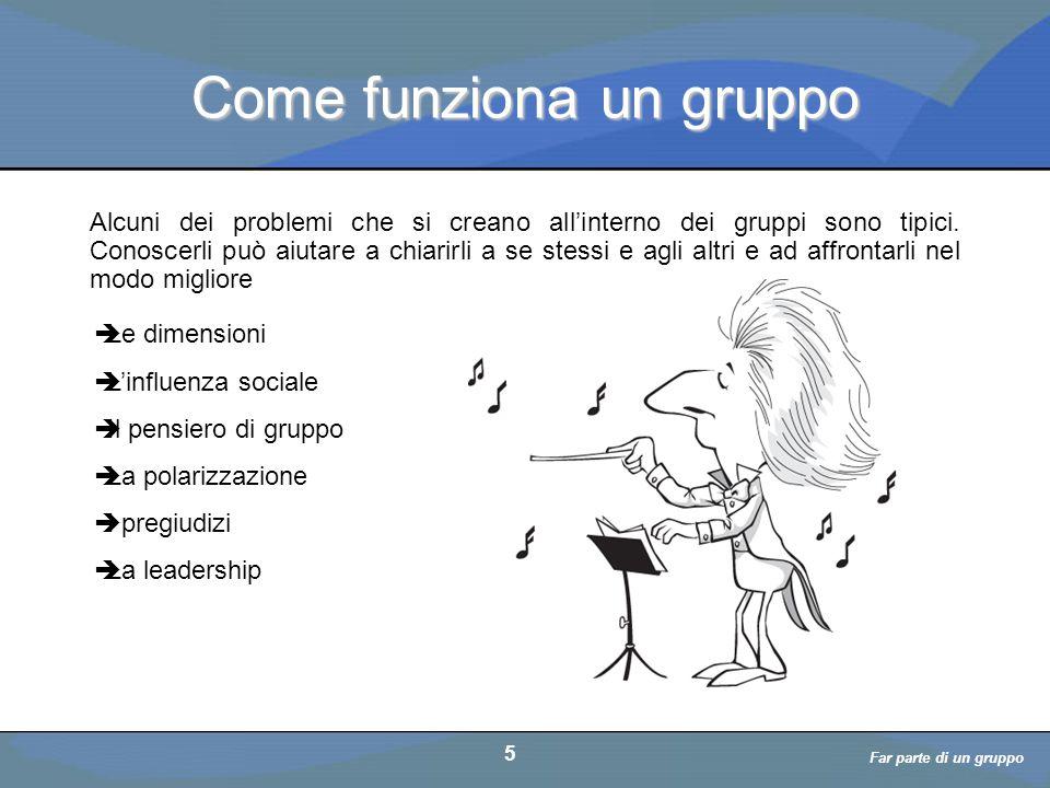 a cura di D. Bellè Laboratorio e-Learning (LabeL) Università di Udine 5 Come funziona un gruppo Alcuni dei problemi che si creano all'interno dei grup