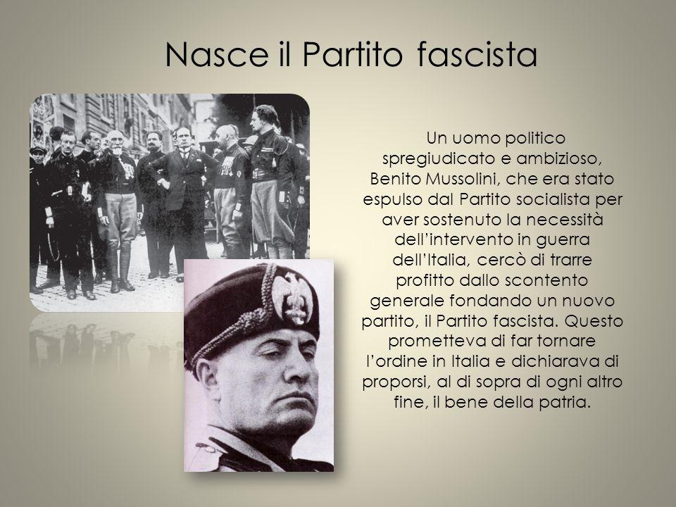 Un uomo politico spregiudicato e ambizioso, Benito Mussolini, che era stato espulso dal Partito socialista per aver sostenuto la necessità dell'interv