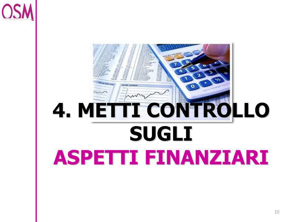 4. METTI CONTROLLO SUGLI ASPETTI FINANZIARI 10