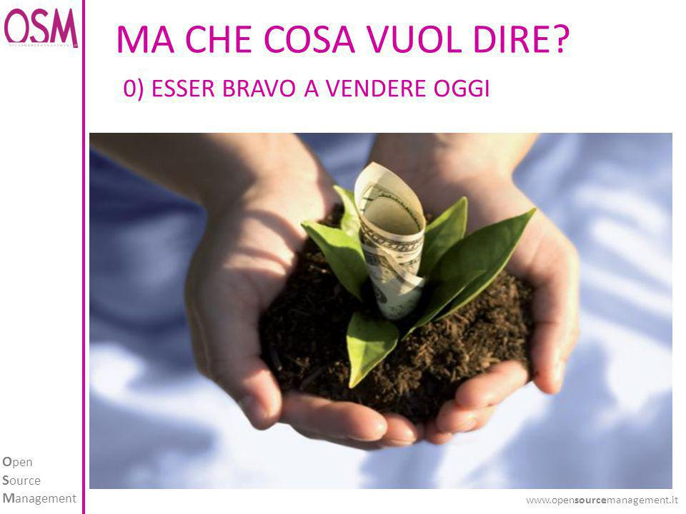O pen S ource M anagement www.opensourcemanagement.it MA CHE COSA VUOL DIRE? 0) ESSER BRAVO A VENDERE OGGI