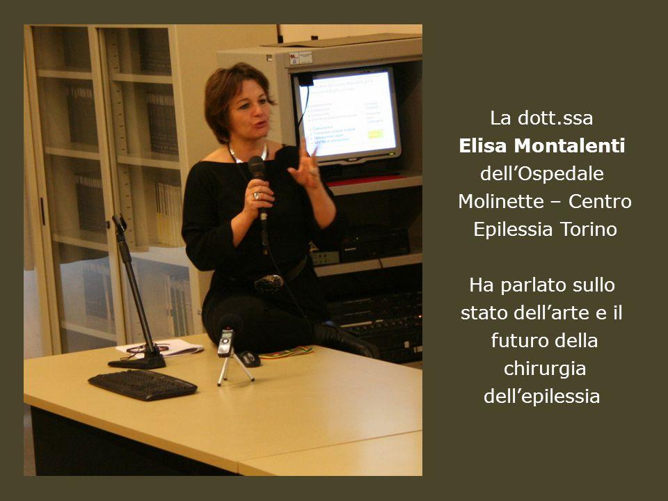 La dott.ssa Elisa Montalenti dell'Ospedale Molinette – Centro Epilessia Torino Ha parlato sullo stato dell'arte e il futuro della chirurgia dell'epile