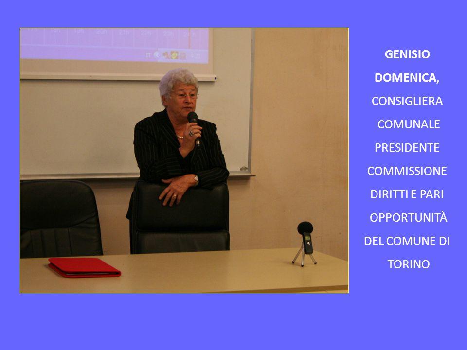GENISIO DOMENICA, CONSIGLIERA COMUNALE PRESIDENTE COMMISSIONE DIRITTI E PARI OPPORTUNITÀ DEL COMUNE DI TORINO