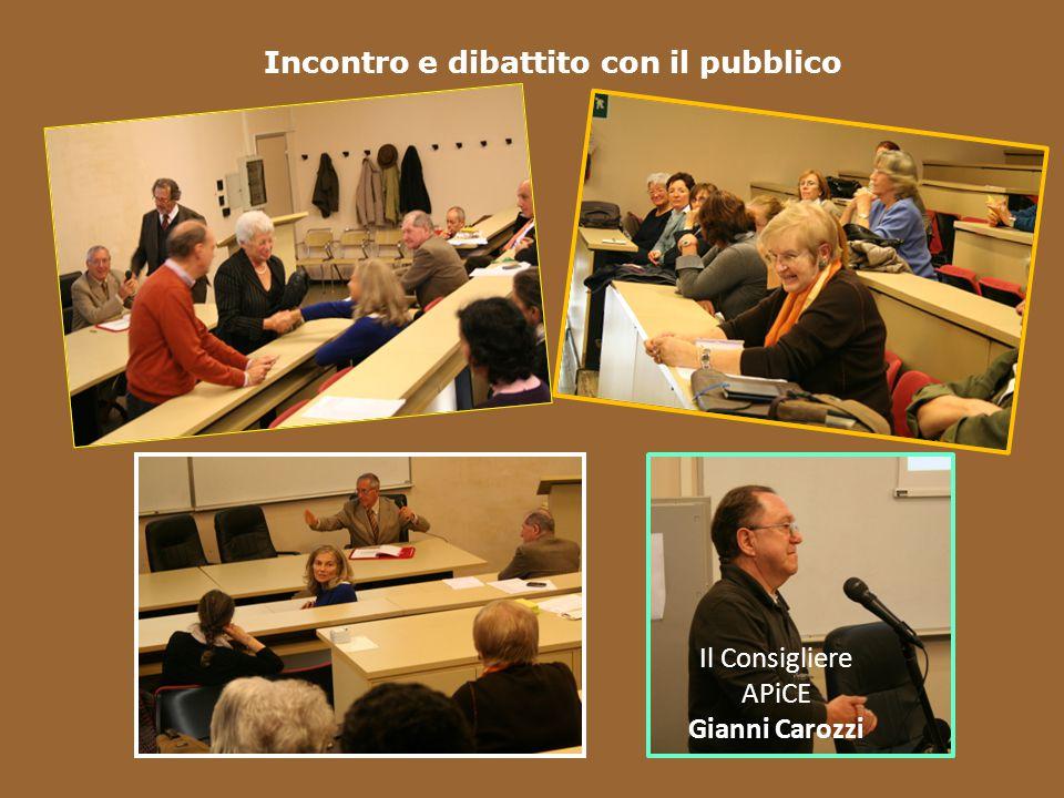 Incontro e dibattito con il pubblico Il Consigliere APiCE Gianni Carozzi