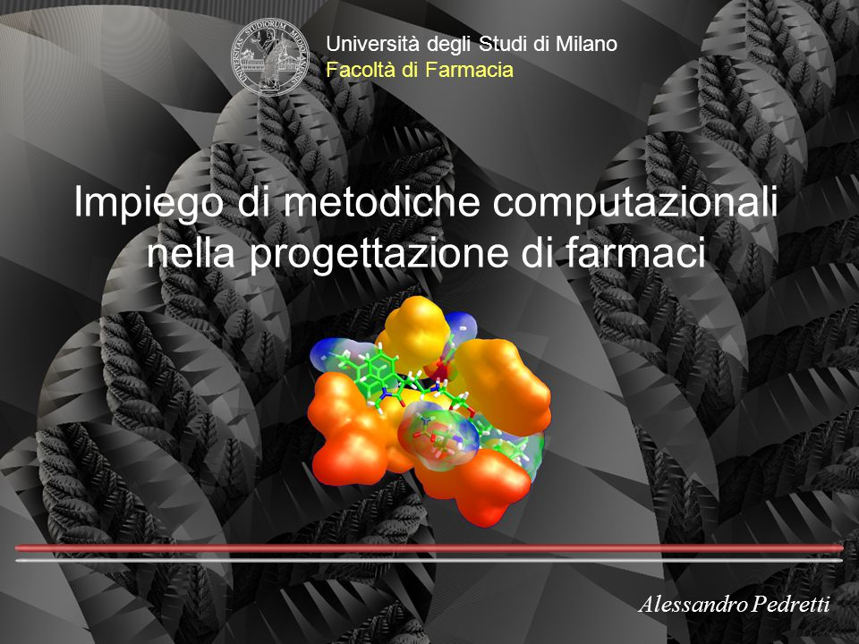Applicazioni del docking molecolare Il docking molecolare permette lo studio di complessi: Recettore macromolecolare - ligando a basso PM* recettore/enzima – attivatore/inibitore Recettore macromolecolare - ligando a basso PM* proteina – proteina, DNA – proteina, DNA – DNA.