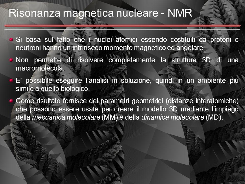Risonanza magnetica nucleare - NMR Si basa sul fatto che i nuclei atomici essendo costituiti da protoni e neutroni hanno un intrinseco momento magneti