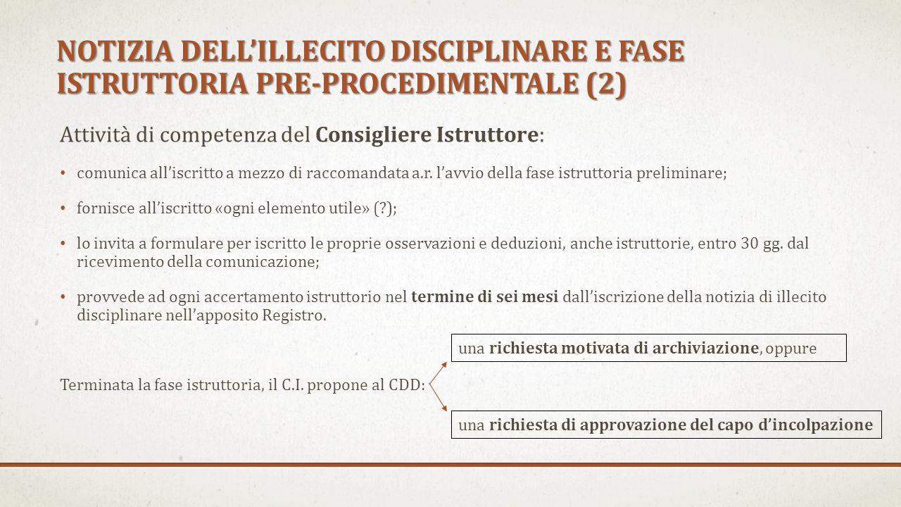 L'azione disciplinare viene promossa nel momento in cui il CDD approva il capo d'incolpazione proposto dal Consigliere Istruttore.