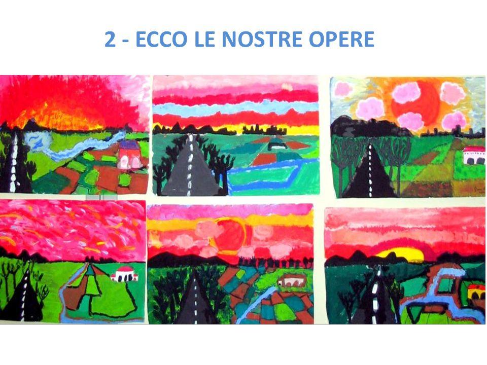 2 - ECCO LE NOSTRE OPERE
