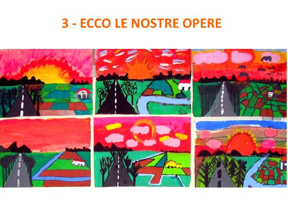 3 - ECCO LE NOSTRE OPERE